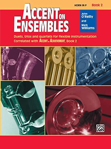 9780739026991: Accent on Ensembles, Horn in F Book 2 (Accent on Achievement)