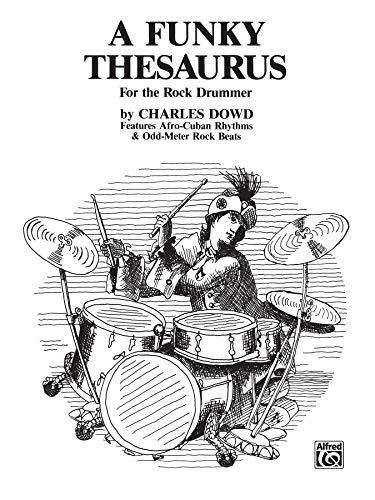 9780739027080: A Funky Thesaurus for the Rock Drummer: Features Afro-Cuban Rhythms & Odd-Meter Rock Beats