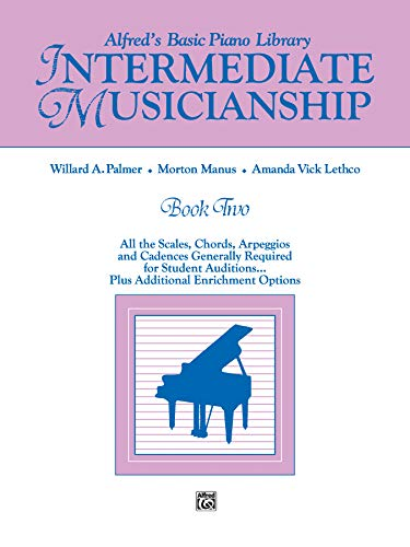9780739027196: Alfred's Basic Piano Library Musicianship Book, Bk 2: Intermediate Musicianship (All the Scales, Chords, Arpeggios, and Cadences Generally Required ... . . . Plus Additional Enrichment Options)