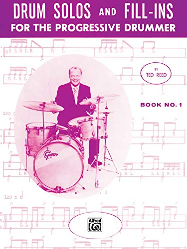 9780739027233: Drum Solos and Fill-Ins for the Progressive Drummer, Bk 1 (Ted Reed Publications)