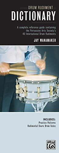 9780739027325: Drum Rudiment Dictionary: A Complete Reference Guide Containing the Percussive Arts Society's 40 International Drum Rudiments