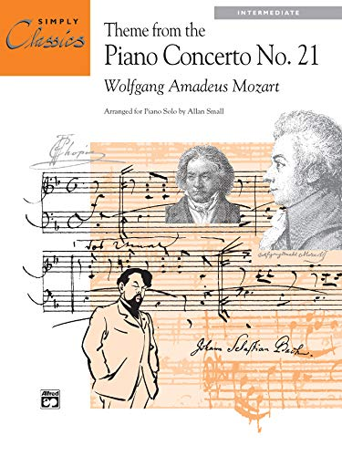 Theme from Piano Concerto No. 21 (Sheet): Mozart, Wolfgang Amadeus