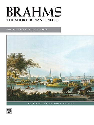 9780739027691: Brahms -- The Shorter Piano Pieces (Alfred Masterwork Editions)