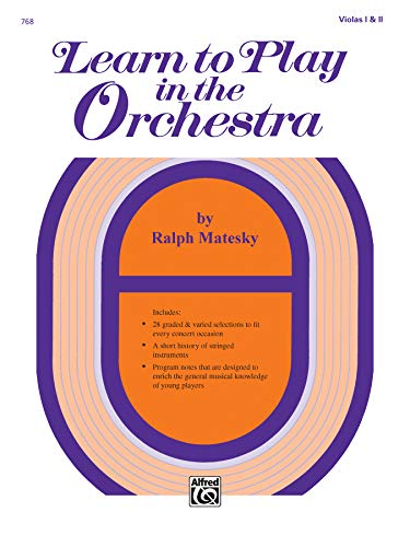 Learn to Play in the Orchestra, Book 1 (Violas I &II): Ralph Matesky
