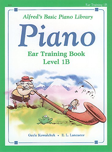 Alfred's Basic Piano Library Ear Training, Bk 1B (0739028340) by Gayle Kowalchyk; E. L. Lancaster
