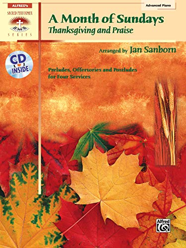 A Month of Sundays: Thanksgiving and Praise, Book & CD (Sacred Performer Collections) (9780739028759) by Jan Sanborn