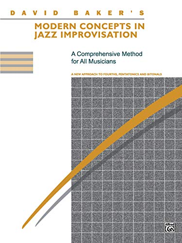 David Baker's Modern Concepts in Jazz Improvisation: Baker, David