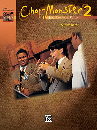 9780739029459: Chop-Monster, Book 2 Tenor Saxophone