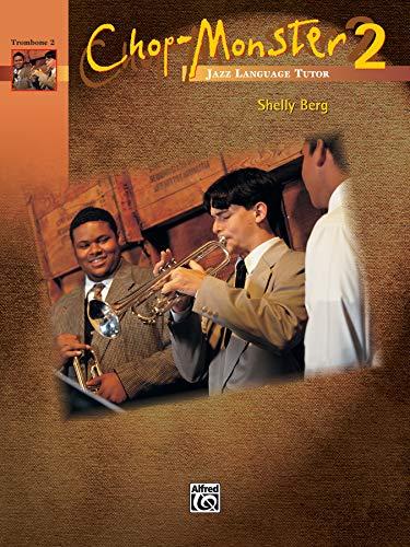 Chop-Monster, Book 2: Trombone 2 (Book): Shelly Berg