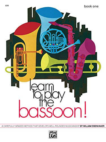 9780739030325: Learn to Play Bassoon, Bk 1: A Carefully Graded Method That Develops Well-Rounded Musicianship