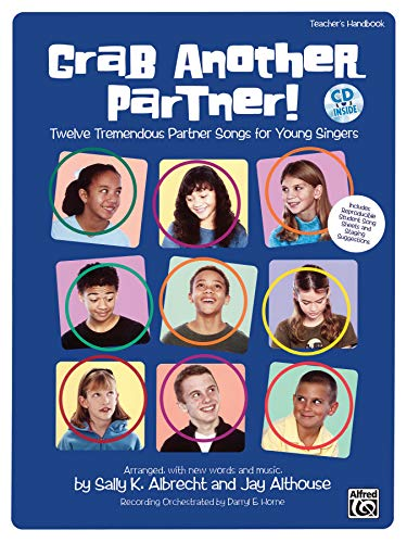 Grab Another Partner!: Twelve Tremendous Partner Songs for Young Singers, Book & CD (9780739030417) by Sally K. Albrecht; Jay Althouse