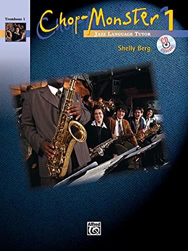 Chop-Monster, Book 1 Trombone 1 w/ CD: Shelly Berg