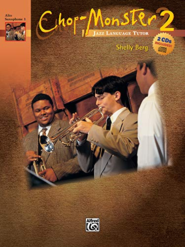 9780739031315: Chop-Monster, Bk 2: Alto Saxophone 1, Book & 2 CDs