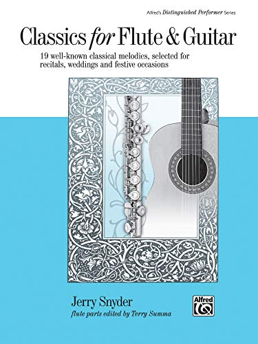 9780739031803: Classics for Flute and Guitar: 19 Well-known Classical Melodies Selected for Recitals, Weddings and Festive Ocassions