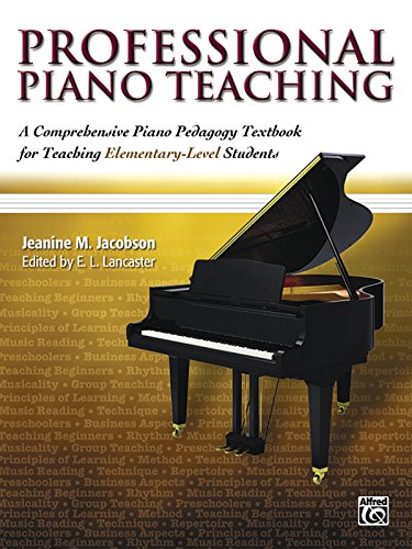Professional Piano Teaching, Vol 1: A Comprehensive: Jacobson, Jeanine M.,
