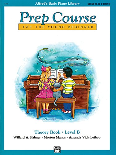 9780739032718: Alfred's Basic Piano Prep Course Theory Book, Bk B: Universal Edition (Alfred's Basic Piano Library)