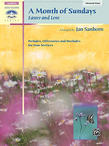 A Month of Sundays: Easter and Lent (Sacred Performer Collections) (9780739033029) by Jan Sanborn