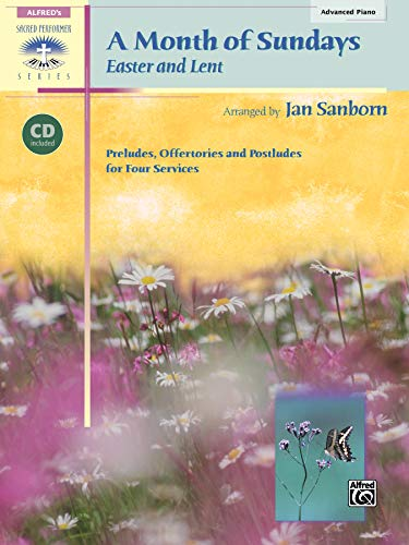 A Month of Sundays: Easter and Lent, Book & CD (Sacred Performer Collections) (9780739033036) by Jan Sanborn
