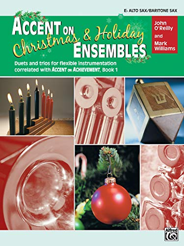 9780739033562: Accent on Christmas & Holiday Ensembles: E Flat Alto Sax/Baritone Sax; Duets and Trios for Flexible Instrumentation Correlated with Accent on Achievement Book 1