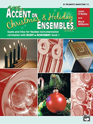 9780739033586: Accent on Christmas & Holiday Ensembles: B Flat Trumpet/Baritone T.C.; Duets and Trios for Flexible Instrumentation Correlated with Accent on Achievement, Book 1