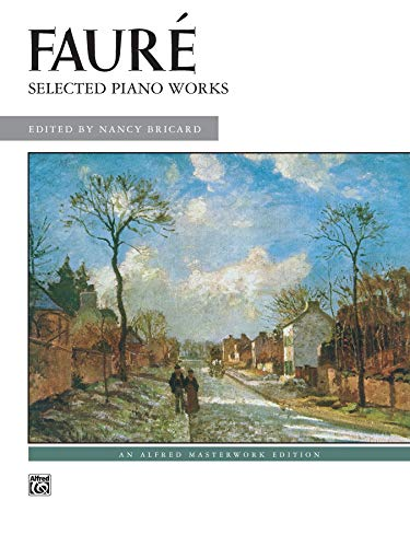 9780739034156: Fauré -- Selected Piano Works (Alfred Masterwork Edition)