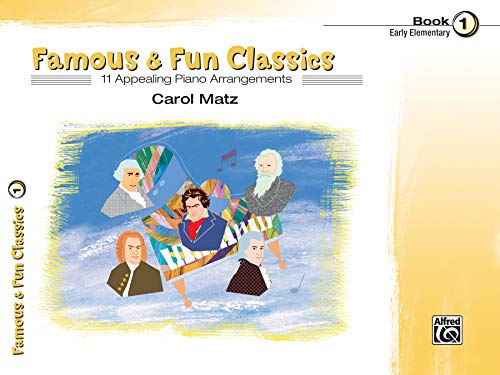 9780739034255: Famous & Fun Classic Themes: 11 Appealing Piano Arrangements, Book 1 Early Elementary