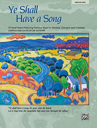 9780739034491: Ye Shall Have a Song: 13 Vocal Solos Featuring Famous Texts (Medium High)