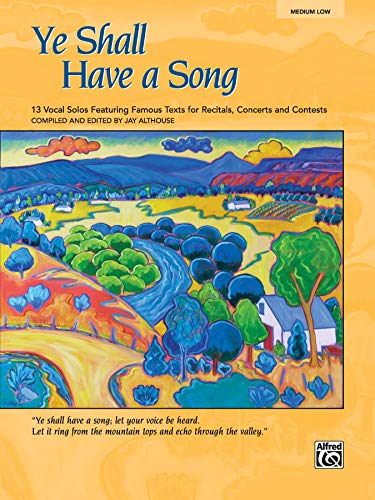 9780739034521: Ye Shall Have a Song: 13 Vocal Solos Featuring Famous Texts (Medium Low Voice)