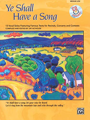 9780739034545: Ye Shall Have a Song: 13 Vocal Solos Featuring Famous Texts (Medium Low Voice), Book & CD