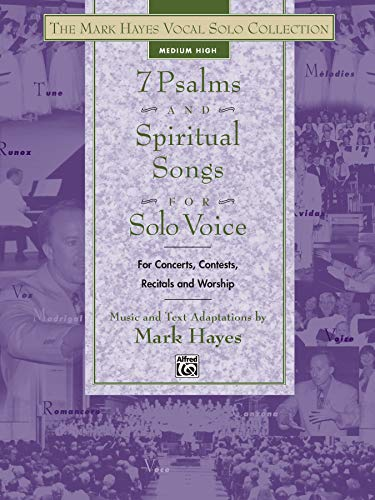 9780739034927: The Mark Hayes Vocal Solo Collection -- 7 Psalms and Spiritual Songs for Solo Voice: For Concerts, Contests, Recitals, and Worship (Medium High Voice)