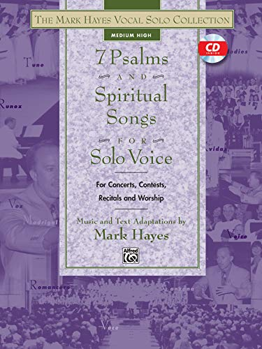 9780739034934: The Mark Hayes Vocal Solo Collection -- 7 Psalms and Spiritual Songs for Solo Voice: For Concerts, Contests, Recitals, and Worship (Medium High Voice), Book & CD