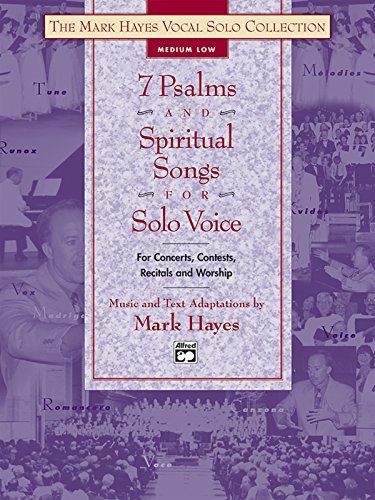 9780739034965: The Mark Hayes Vocal Solo Collection -- 7 Psalms and Spiritual Songs for Solo Voice: For Concerts, Contests, Recitals, and Worship (Medium Low Voice), Book & CD