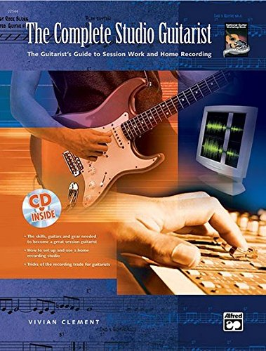 9780739035368: The Complete Studio Guitarist: The Guitarist's Guide to Session Work and Home Recording, Book & CD
