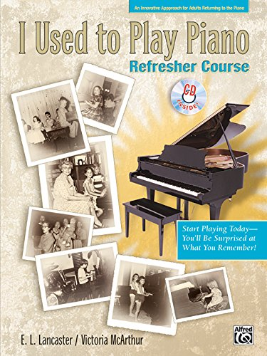 9780739035948: I Used to Play Piano -- Refresher Course: An Innovative Approach for Adults Returning to the Piano, Comb Bound Book & CD