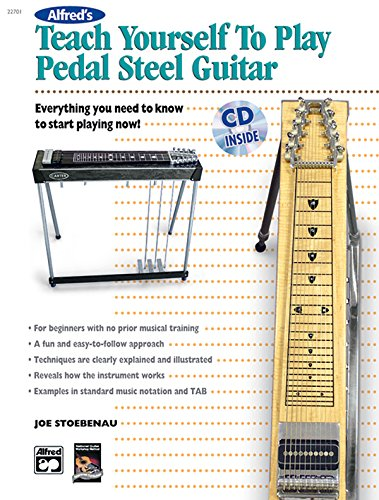 9780739035955: Alfred's Teach Yourself to Play Pedal Steel Guitar: Everything You Need to Know to Start Playing Now!, Book & CD