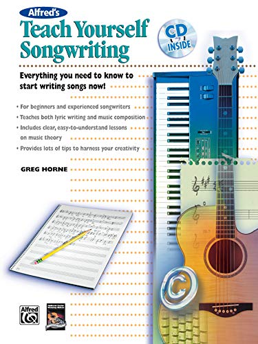 9780739036044: Alfred's Teach Yourself Songwriting: Everything You Need to Know to Start Writing Songs Now!, Book & CD (Teach Yourself Series)