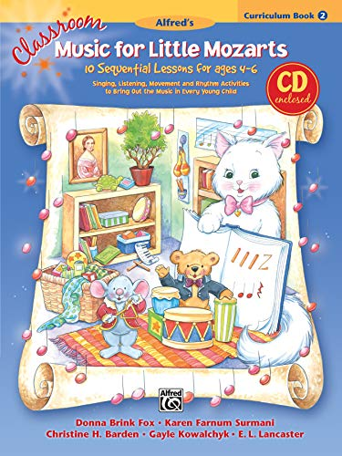 9780739036310: Classroom Music for Little Mozarts -- Curriculum Book & CD, Bk 2: 10 Sequential Lessons for Ages 4-6, Com Bound Book & CD