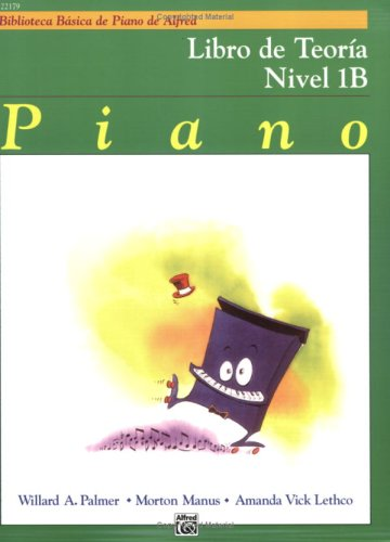 9780739036419: Alfred's Basic Piano Course Theory, Bk 1B: Spanish Language Edition (Alfred's Basic Piano Library) (Spanish Edition)