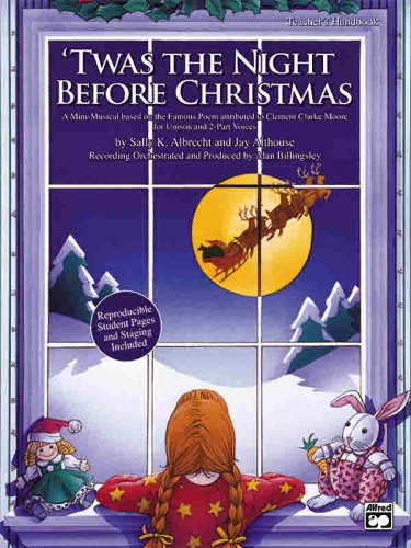 Twas the Night Before Christmas (A Christmas Mini-Musical for Unison and 2-Part Voices): Albrecht, ...