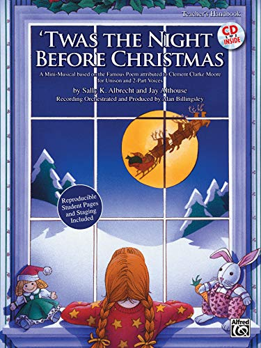 Twas the Night Before Christmas: A Christmas Mini-Musical for Unison and 2-Part Voices (Kit), Book ...