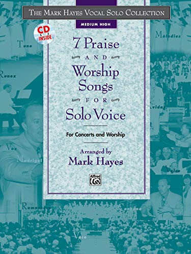 9780739037225: The Mark Hayes Vocal Solo Collection -- 7 Praise and Worship Songs for Solo Voice: For Concerts and Worship (Medium High Voice), Book & CD