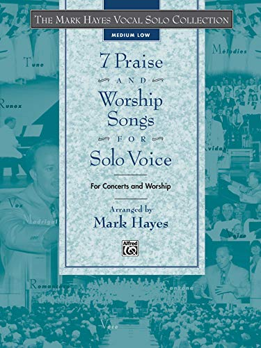 9780739037249: 7 Praise and Worship Songs for Solo Voice: For Concerts and Worship - Medium Low (Mark Hayes Vocal Solo Collection)