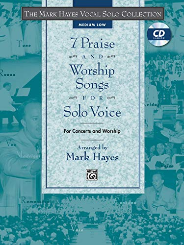 9780739037256: 7 Praise and Worship Songs for Solo Voice (Medium Low) (The Mark Hayes Vocal Solo Series) (Book & CD)