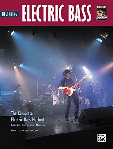 9780739037317: Beginning Electric Bass: The Complete Electric Bass Method: Beginning, Intermediate, Mastering