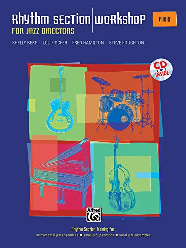 9780739037720: Rhythm Section Workshop for Jazz Directors: Rhythm Section Training for Instrumental Jazz Ensembles * Small Group Combos * Vocal Jazz Ensembles (Piano), Book & CD