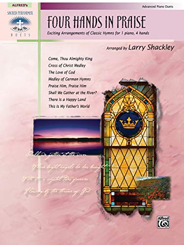 9780739038154: Four Hands in Praise: Exciting Duet Arrangements of Classic Hymns (Sacred Performer Duet Collections)