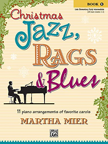 9780739038451: Christmas Jazz, Rags & Blues, Bk 1: 11 piano arrangements of favorite carols for late elementary to early intermediate pianists