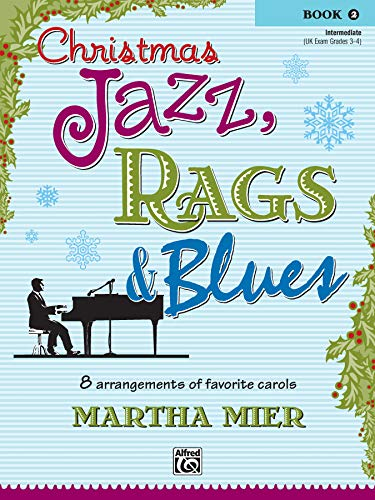9780739038468: Christmas Jazz, Rags & Blues, Bk 2: 8 Arrangements of Favorite Carols for Intermediate Pianists