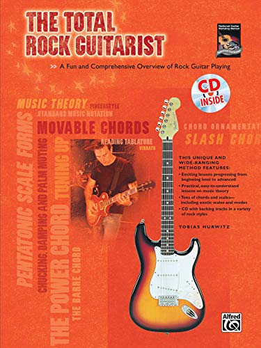 9780739038505: The Total Rock Guitarist: A Fun and Comprehensive Overview of Rock Guitar Playing , Book & CD (The Total Guitarist)