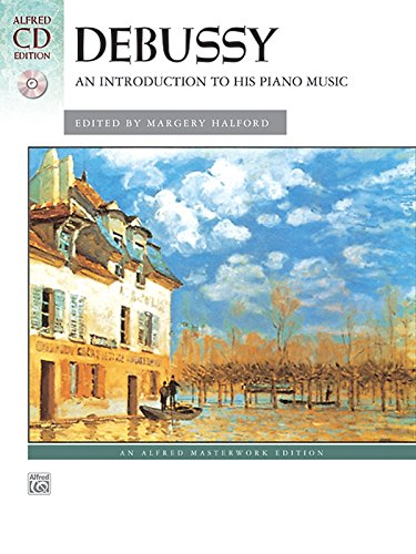 9780739038765: Debussy -- An Introduction to His Piano Music: Book & CD (Alfred Masterwork CD Edition)